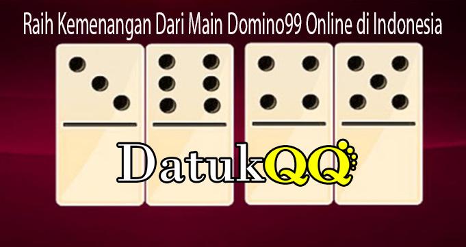Raih Kemenangan Dari Main Domino99 Online di Indonesia